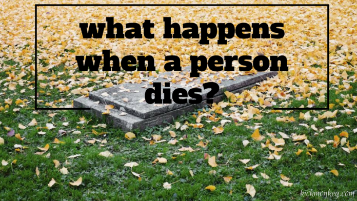 What happens when a person dies